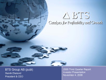 BTS Group AB (publ) Q3 2008 Investor Presentation