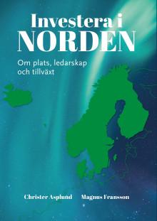 """""""Investera i Norden - Om plats, ledarskap och tillväxt"""""""