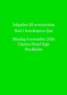 "Seminarieprogram ""Stad i kunskapens ljus"", Stockholm 8 november"