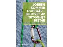Omslag till boken Jobben kommer och går - behovet av trygghet består