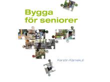 Omslag Bygga för seniorer