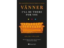 Vänner - I'll be there for you - Kelsey Miller