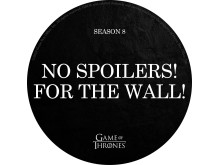 Game of Thrones - No spoilers! For the wall!