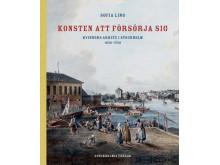 Konsten att försörja sig. Kvinnors arbete i Stockholm 1650-1750, Omslag.