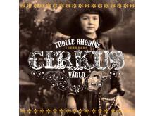 Trolle Rhodins underbara cirkusvärld av Trolle Rhodin
