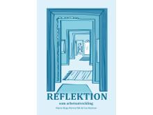 Omslag till boken Reflektion som arbetsutveckling, författare Marie Birge Rönnerfält och Eva Norman