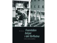 Framtiden börjar i det förflutna. En bok om Malmö stadsbibliotek av Bo Gentili