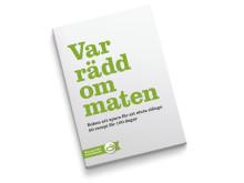Receptboken Var rädd om maten: Lantmännen