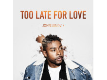 "John Lundvik ""Too Late For Love"""