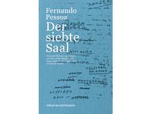 Cover des Buches ‹Der siebte Saal› mit dem Gedichtzyklus ‹Botschaft› von Fernando Pessoa und Zusatzmaterialien