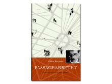 Passagearbetet 1-2, Walter Benjamin i urval av Ulf Peter Hallberg