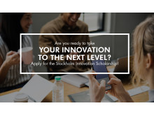 Apply for the Stockholm Innovation Scholarship!