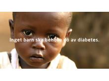 Inget barn ska behöva dö av diabetes