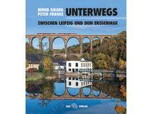 """Cover des Bildbandes """"Unterwegs - zwischen Leipzig und dem Erzgebirge"""""""