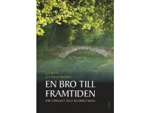 Omslagsbild: En bro till framtiden (Göran Gyllenswärd)