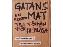 Gatans Mat - med recept från Sveriges främsta kockar genom tiderna, matrebeller, politiker och eldsjälar