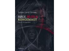 Hele forsiden af 'Sølv, blod og kongemagt', Gyldendal