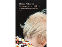 Omslagsbild: En extra plats i hjärtat (Thomas Ardenfors)