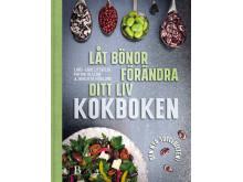 Låt bönor förändra ditt liv - Kokboken av Lars-Erik Litsfeldt, Patrik Olsson och Birgitta Höglund