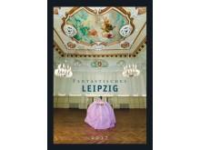 "Titelbild des Fotokunstkalenders ""Fantastisches Leipzig"" im Hôtel de Pologne"