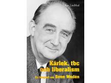 Omslag till boken Kärlek, tbc och liberalism - en biografi om Sven Wedén