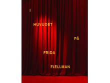 """""""I huvudet på Frida Fjellman"""" – katalog"""