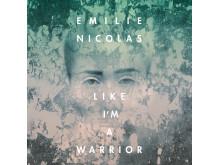 """Emilie Nicolas """"Like I'm A Warrior"""""""