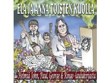 ELÄ JA ANNA TOISTEN KUOLLA – Helmiä JOHN, PAUL, GEORGE & RINGO -laulukirjasta