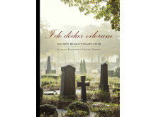 I de dödas vilorum - Malmös begravningsplatser av Jeanette Rosengren och Urszula Striner