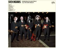 Sven Ingvars - ingenting är som förut allt är som vanligt