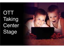 OTT Taking center stage