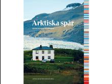 Arktiska spår: Natur och kultur i rörelse