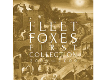Fleet Foxes - First Collection 2006 - 2009 artwork