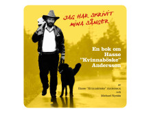"""Jag har skrivit mina sånger - en bok om Hasse """"Kvinnaböske"""" Andersson av Hasse Andersson och Michael Nystås"""