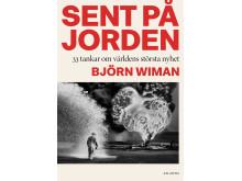 Sent på jorden av Björn Wiman
