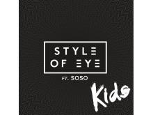 """Style Of Eye ft. Soso """"Kids"""" - omslag"""