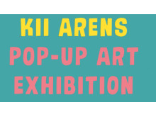 Kii Arens Pop-Up Art Exhibition