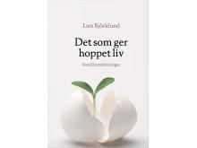 Omslagsbild: Det som ger hoppet liv (Lars Björklund)