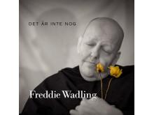 Freddie Wadling, Det är inte nog - omslag