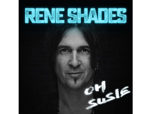"""RENE SHADES """"Oh Susie"""" (Single Cover)"""