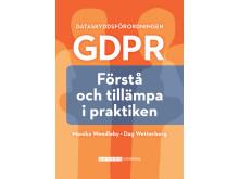 DataskyddsförordningenGDPR . Förstå och tillämpa i praktiken av Monika Wendleby och Dag Wetterberg