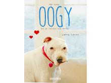 Vår hund Oogy : Det är insidan som räknas av Larry Levin