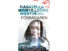 Förradaren - Gabriella Ullberg Westin