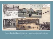 Annorlunda Malmöhistoria - vykortsvittnen berättar av Rickard Bengtsson