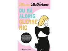 Du må aldrig glemme mig - Mhairi Mcfarlane