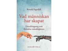 Omslag till boken Vad människan har skapat av Ronald Fagerfjäll