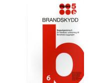 Byggvägledning 6. Brandskydd. En handbok i anslutning till Boverkets byggregler