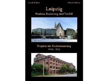 """""""Leipzig - Neubau, Sanierung und Verfall"""""""