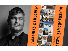 Mathias Dahlgren - Kokbok för grå dagar