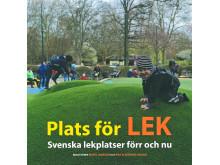 Plats för lek - Svenska lekplatser förr och nu